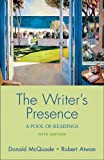 The Writer's Presence, Donald McQuade and Robert Atwan, 0312433867