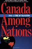 Canada among Nations 1984 : A Time of Transition, , 0888627963