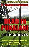 DEAD IN PUKALANI (An Eddie Naku Maui Mystery) (Eddie Naku Maui Mysteries) (Volume 1)