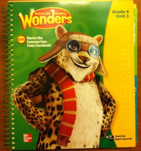 Mcgraw Hill Reading Wonders- Teachers Manual Grade 4, Unit 3 by Diane August (2014-05-03)