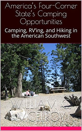 America's Four-Corner State's Camping Opportunities: Camping, RV'ing, and Hiking in the American Southwest by [McElroy, William C.]