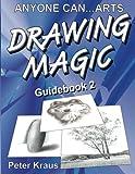 Anyone Can Arts... DRAWING MAGIC Guidebook 2, Peter Kraus, 1466454121