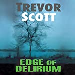Edge of Delirium | Trevor Scott