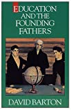 Education and the Founding Fathers, David Barton, 0925279307