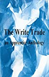 The Write Trade, an Apprentice Anthology