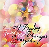 A Baby Changes Everything, Tim Nichols and Craig Wiseman, 1401602967