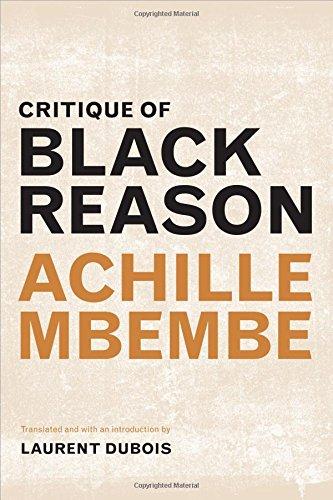 Critique of Black Reason (a John Hope Franklin Center Book)