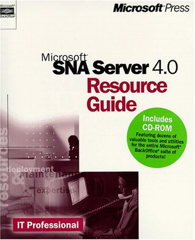 (Microsoft Sna Server 4.0 Resource Guide (It-Resource Kit))