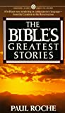 Bible's Greatest Stories, Paul Roche, 0451627792