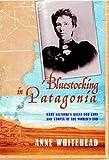 Bluestocking in Patagonia, Anne Whitehead, 186197504X