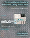 Creating Human Machine Interfaces Using Visual Basic, Weigant, Jeff, 0966312066
