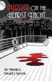 Murder on the Hearst Yacht, Joe Morella, 0615701159