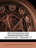 Mitteilungen Zur Vaterläendischen Geschichte, Historischer Verein Des Kant St Gallen and Historischer Verein Des Kant St. Gallen, 1147526885