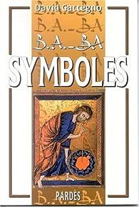 B.A.-BA des symboles par David Gattegno