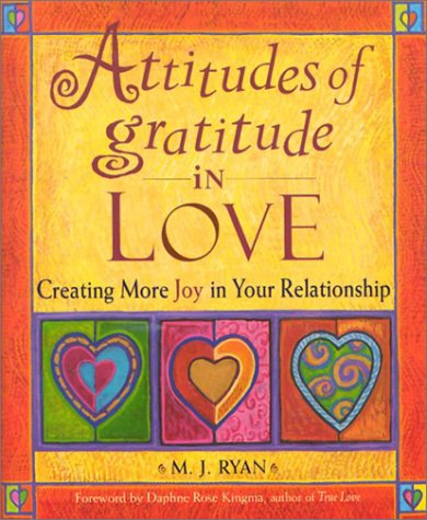 Attitudes of Gratitude in Love: Creating More Joy in Your Relationship ebook
