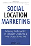 Social Location Marketing, Simon Salt, 0789747219