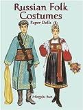 Russian Folk Costumes Paper Dolls, Ming-Ju Sun, 0486423905