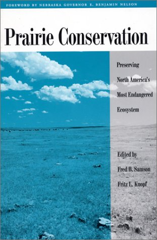 Prairie Conservation: Preserving North America's Most Endangered Ecosystem
