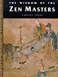 The Wisdom of the Zen Masters, Timothy Freke, 1885203535
