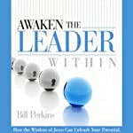 Awaken the Leader Within | Bill Perkins
