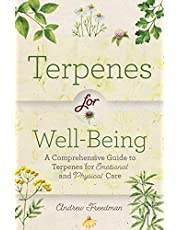 Terpenes for Well-Being: A Comprehensive Guide to Botanical Aromas for Emotional and Physical Self-Care (Natural Herbal Remedies Aromatherapy Guide)