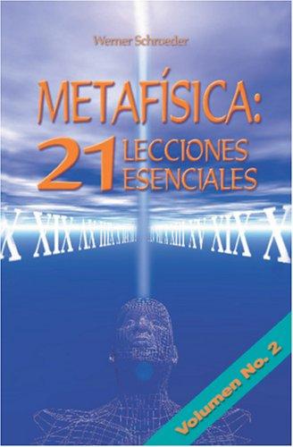 Metafisica: 21 Lecciones Esenciales: Lecciones 8-14 (Spanish Edition) [Werner Schroeder - Puente a la Libertad] (Tapa Blanda)