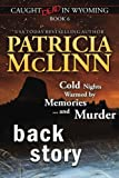 Back Story (Caught Dead in Wyoming, Book 6) (Volume 6)