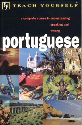Teach Yourself Portuguese: A Complete Course in Understanding Speaking and Writing (Teach Yourself Portuguese Complete Language Courses) (with Audio)