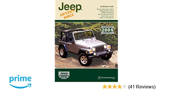 Jeep owners bible a hands on guide to getting the most from your jeep owners bible a hands on guide to getting the most from your jeep owners bible moses ludel 9780837611174 amazon books fandeluxe Choice Image