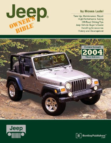 Jeep Owner's Bible: A Hands-On Guide to Getting the Most from Your Jeep (Owners Bible) (Manual Owners Wrangler Jeep)