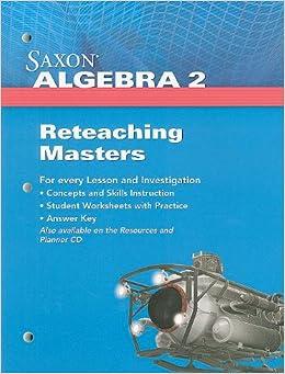 Saxon Algebra 2: Reteaching Masters 2009