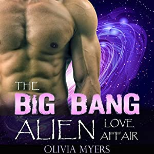Alien Romance: The Big Bang Alien Love Affair Audiobook