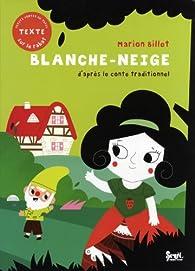 Blanche-Neige : D'après le conte traditionnel par Marion Billet
