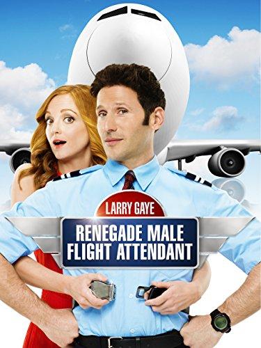 Larry Gaye: Renegade Male Flight Attendant (Best Flight Attendants In The World)