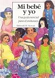 Mi Bebe and Yo, una Guia Esencial para el Embarazo, Deborah D. Stewart, 1884255019