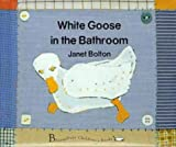 img - for White Goose in the Bathroom book / textbook / text book