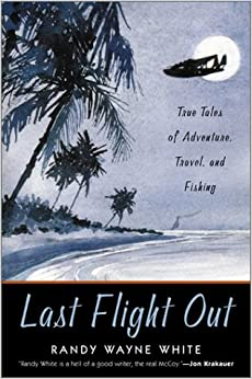 Last Flight out: True Tales of