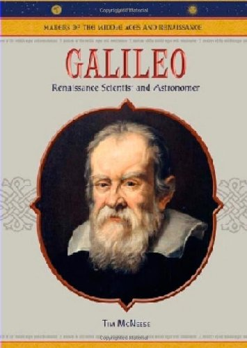 Galileo: Renaissance Scientist And Astronomer (Makers of the Middle Ages and Renaissance) ebook