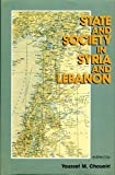 State and Society in Syria and Lebanon, Youssef M. (Editor) Choueiri, 085989410X