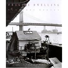 Fragile Dwelling