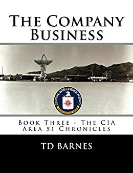 The Company Business: Book Three - CIA Area 51 Chronicles (The CIA Area 51 Chronicles 3) (English Edition) por [Barnes, TD]