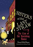 Sisters of the Last Straw: The Case of the Vanishing Novice