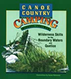 Canoe Country Camping : Wilderness Skills for the Boundary Waters and Quetico, Furtman, Michael, 0938586661