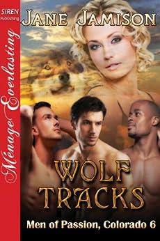 Wolf Tracks [Men of Passion, Colorado 6] (Siren Publishing Menage Everlasting) by [Jamison, Jane]
