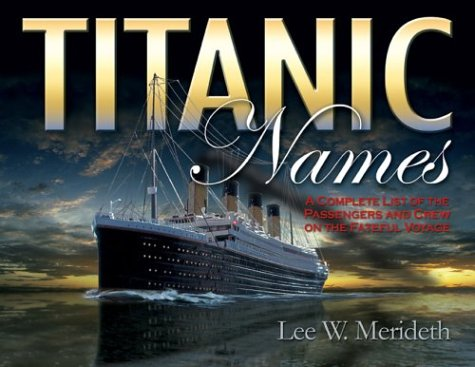 Titanic Names: A Complete List of Passengers and - Outlets Lee List Store