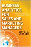 Business Analytics for Sales and Marketing Managers, Gert H. N. Laursen, 0470912863