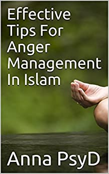 Effective Tips For Anger Management In Islam