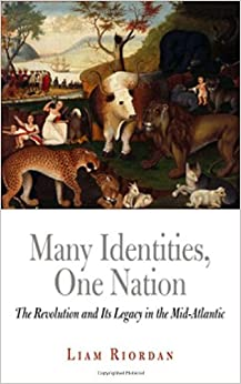 Book Many Identities, One Nation: The Revolution and Its Legacy in the Mid-Atlantic (Early American Studies)