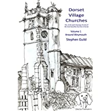 Dorset Village Churches - Around Weymouth: Pen, Ink and Wash Drawings (Dorset Churches)