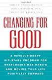 Changing for Good, James O. Prochaska and John C. Norcross, 038072572X
